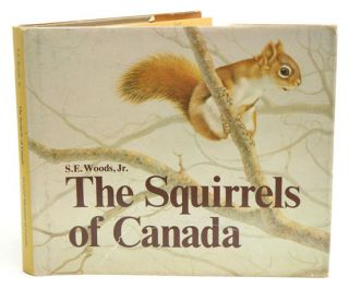 The squirrels of Canada. S. E. Woods.
