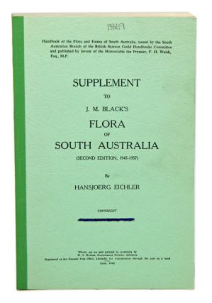 Supplement to J. M. Black's Flora of South Australia (second edition, 1943-1957). Hansjoerg Eichler