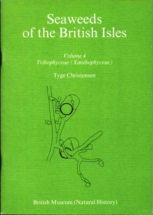 Seaweeds of the British Isles, Volume 4: Tribophyceae (Xanthophyceae). Tyge Christensen.