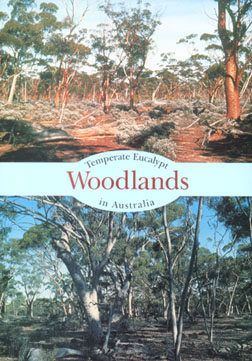 Temperate eucalypt woodlands in Australia: biology, conservation, management and restoration....