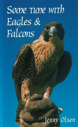Some time with eagles and falcons. Jerry Olsen