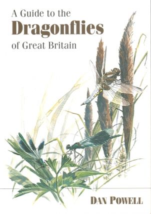 A guide to the dragonflies of Great Britain. Dan Powell