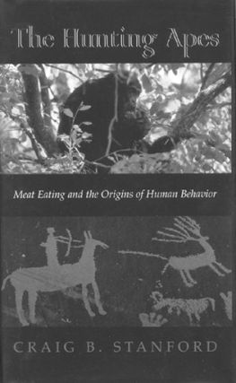 The hunting apes: meat eating and the origins of human behavior. Craig B. Stanford