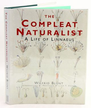 The compleat naturalist: a life of Linnaeus. Wilfred Blunt