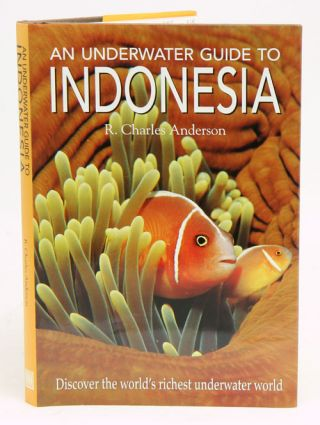 An underwater guide to Indonesia. R. Charles Anderson.