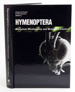 Hymenoptera: evolution, biodiversity and biological control. A. Austin, M. Downton.