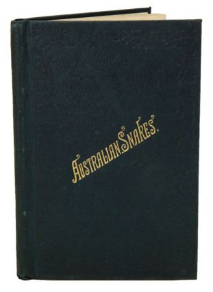 A popular account of Australian snakes, with a complete list of the species and an introduction to their habits and organisation. Edgar R. Waite.