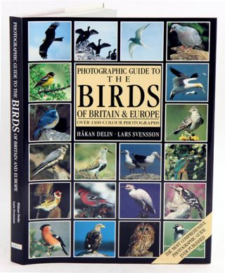 Photographic guide to birds of Britain and Europe. Hakan Delin, Lars Svensson.