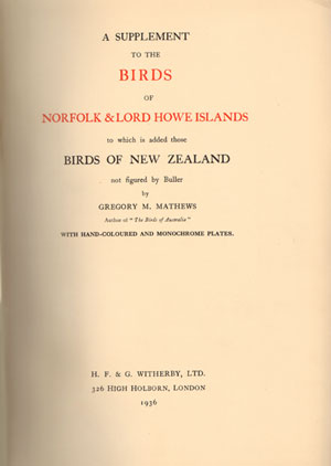 A supplement to the birds of Norfolk and Lord Howe Islands to which is added those birds of New Zealand not figured by Buller.