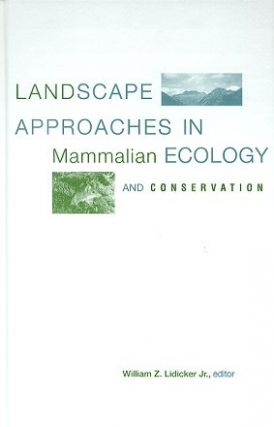 Landscape approaches in mammalian ecology and conservation. William Z. Lidicker