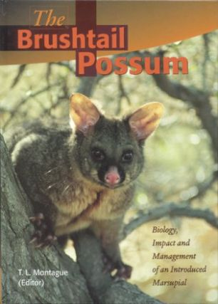 The Brushtail Possum: biology, impact and management of an introduced marsupial. T. L. Montague.