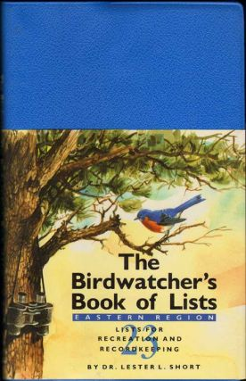 The birdwatcher's book of lists, Eastern region: lists for recreation and recordkeeping