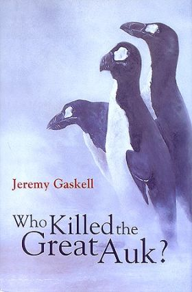 Who killed the Great auk. Jeremy Gaskell
