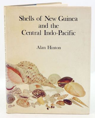 Shells of New Guinea and the central Indo-Pacific. A. G. Hinton