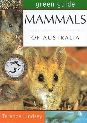 Green guide to mammals of Australia. Terence Lindsey