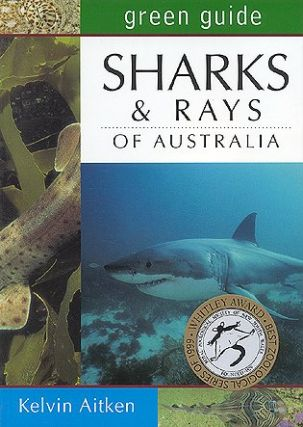 Green guide to sharks and rays of Australia. Kelvin Aitken.