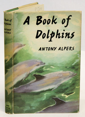 A book of dolphins. Antony Alpers