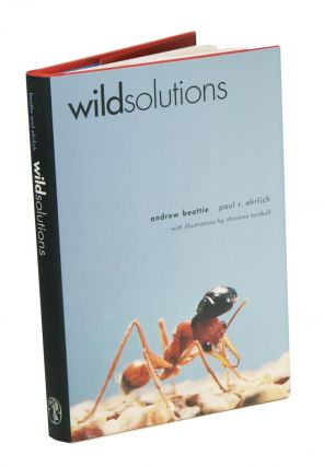 Wild solutions: how biodiversity is money in the bank. Andrew Beattie, Paul R. Ehrlich