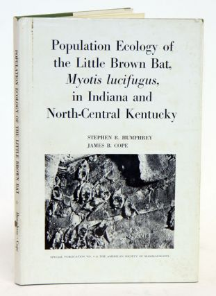 Population ecology of the Little Brown Bat, Myotis lucifugus, in Indiana and north-central Kentucky. Stephen R. Humphrey, James B. Cope.
