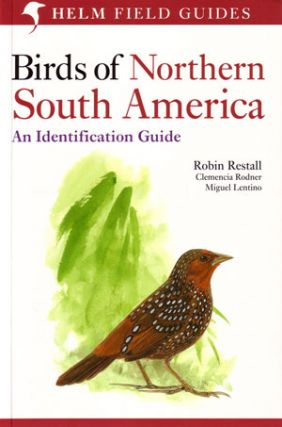 Birds of northern South America: an identification guide (volume two): plates and maps. Robin Restall.