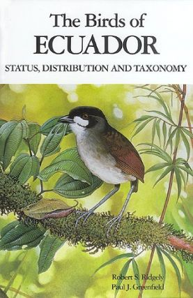 The birds of Ecuador. Volume one: Status, distribution and taxonomy. Robert S. Ridgely, Paul J....