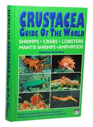 Crustacea guide of the world. Atlantic Ocean, Indian Ocean, Pacfic Ocean. Helmut Debelius