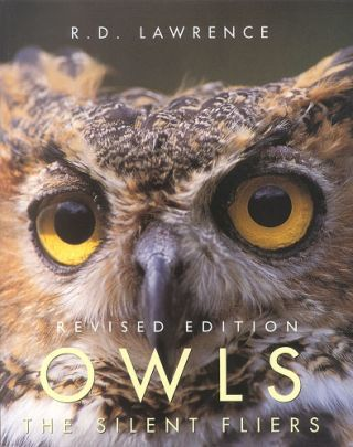 Owls: the silent fliers. R. D. Lawrence.