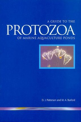 Guide to protozoa of marine aquaculture ponds. D. J. Patterson, M. A. Burford.
