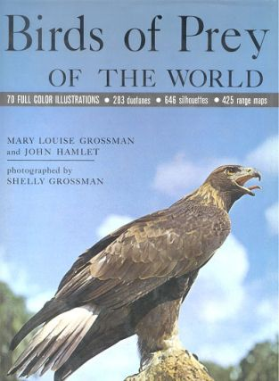 Birds of prey of the world. Mary Louise Grossman, John Hamlet