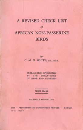 A revised check list of African non-passerine birds [facsimile]. C. M. N. White