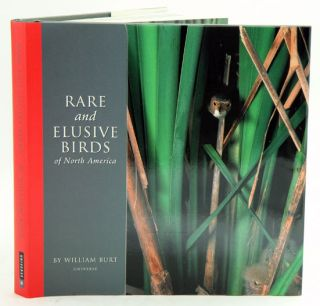 Rare and elusive birds of North America. William Burt.