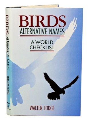 Birds alternative names: a world checklist. Walter Lodge