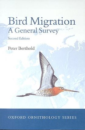 Bird migration: a general survey. Peter Berthold.