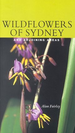 Wildflowers of Sydney and adjoining areas. Alan Fairley.
