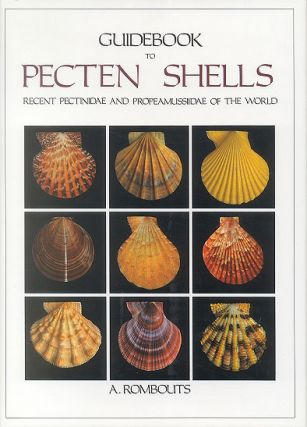 Guidebook to Pecten shells: recent Pectinidae and Propeamussiidae of the world. A. Rombouts