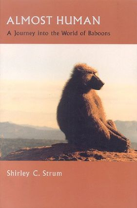 Almost human: a journey into the world of baboons. Shirley C. Strum