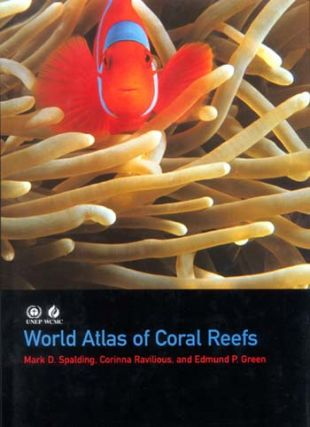 World atlas of coral reefs. Mark D. Spalding