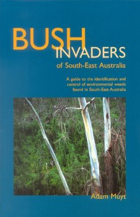 Bush invaders of south-east Australia: a guide to the identification and control of environmental...