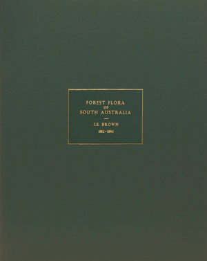 The forest flora of South Australia. J. E. Brown.