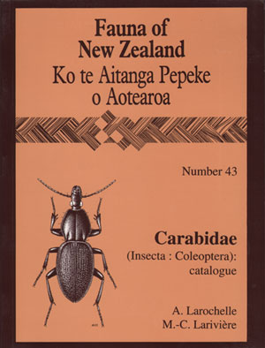Fauna of New Zealand Number 43. Carabidae (Insecta: Coleoptera): catalogue Ground beetles. Marie-Claude Lariviere.