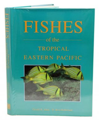 Fishes of the tropical Eastern Pacific. Gerald R. Allen, D. Ross Robertson.