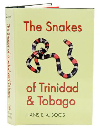 The snakes of Trinidad and Tobago. Hans E. A. Boos