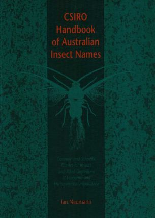 CSIRO handbook of Australian insect names: common and scientific names for insects and allied...