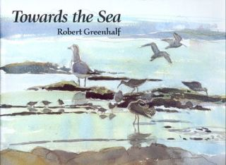 Towards the sea. Robert Greenhalf.