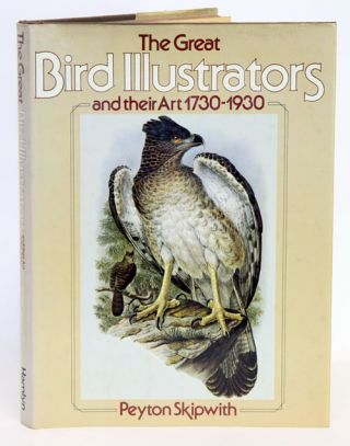 The great bird illustrators and their art, 1730-1930. Peyton Skipwith