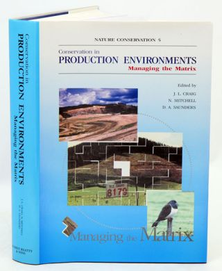 Nature conservation, [volume five]: Conservation in production environments: Managing the matrix. J. L. Craig.