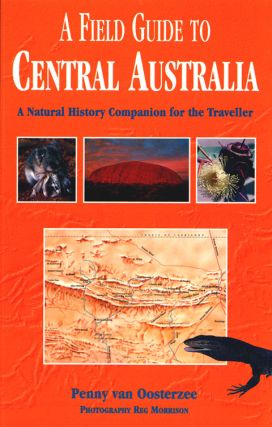 A field guide to Central Australia: a natural history companion for the traveller. Penny van...