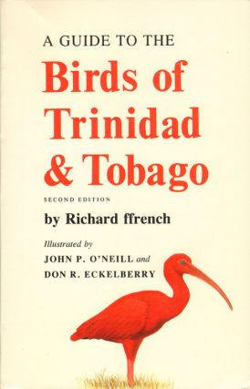 A guide to the birds of Trinidad and Tobago. Richard Ffrench