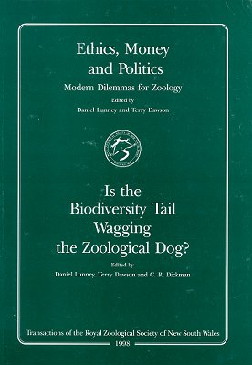 Ethics, money and politics: modern dilemmas for zoology. Daniel Lunney, Terry Dawson.
