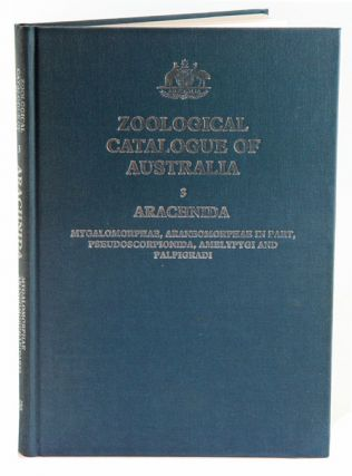 Zoological Catalogue of Australia, volume three. Arachnida: Mygalomorphae, Araneomorphae in part,...